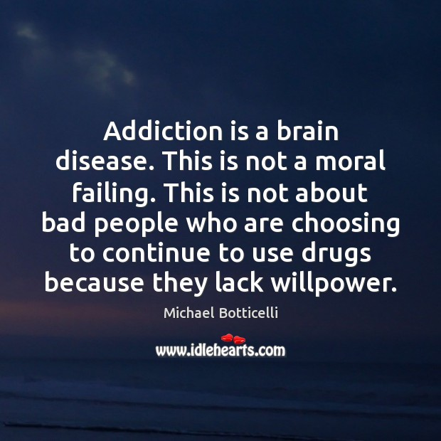 Addiction is a brain disease. This is not a moral failing. This Addiction Quotes Image