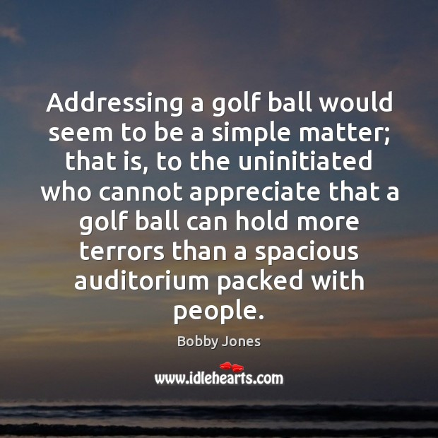 Image, Addressing a golf ball would seem to be a simple matter; that