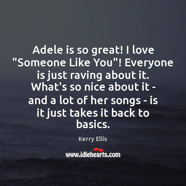 """Image, Adele is so great! I love """"Someone Like You""""! Everyone is just"""