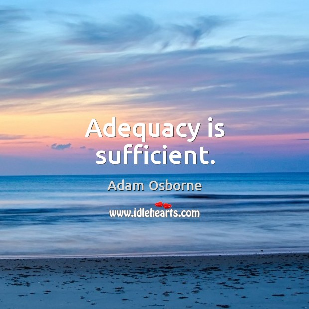 Adequacy is sufficient. Image
