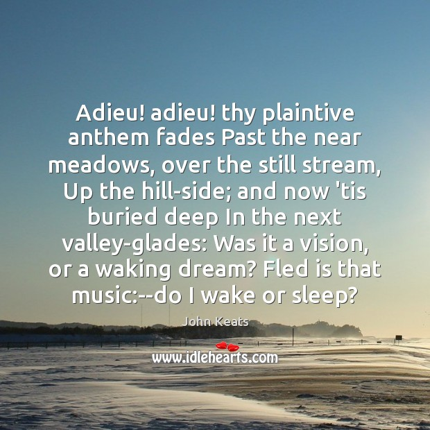 Adieu! adieu! thy plaintive anthem fades Past the near meadows, over the Image
