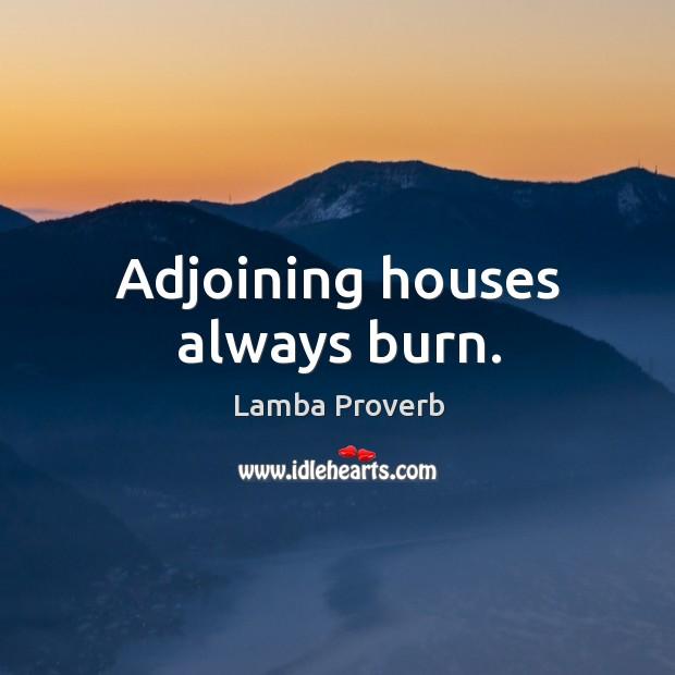 Adjoining houses always burn. Lamba Proverbs Image