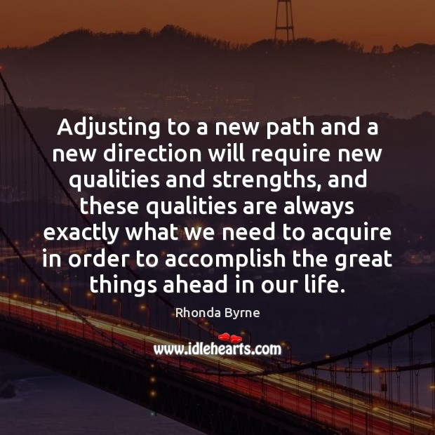 Adjusting to a new path and a new direction will require new Image