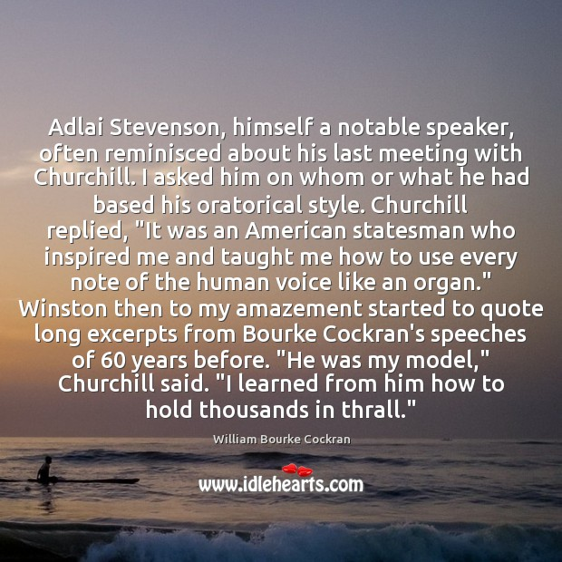 Image, Adlai Stevenson, himself a notable speaker, often reminisced about his last meeting
