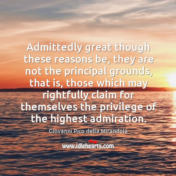Image, Admittedly great though these reasons be, they are not the principal grounds, that is