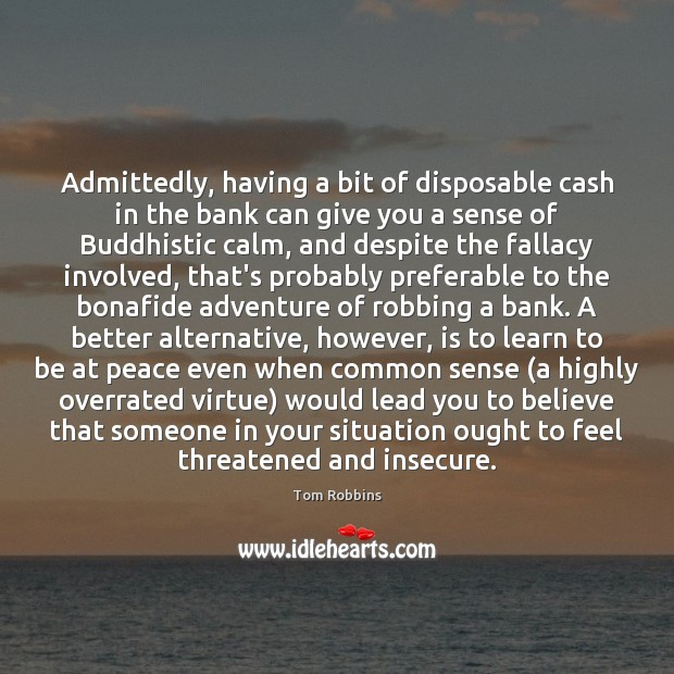 Image, Admittedly, having a bit of disposable cash in the bank can give