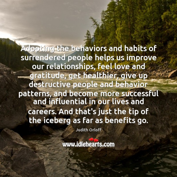 Image, Adopting the behaviors and habits of surrendered people helps us improve our