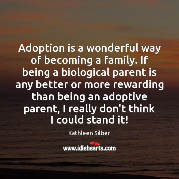 Image, Adoption is a wonderful way of becoming a family. If being a