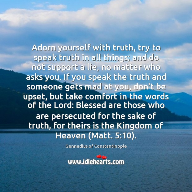 Adorn yourself with truth, try to speak truth in all things; and Image