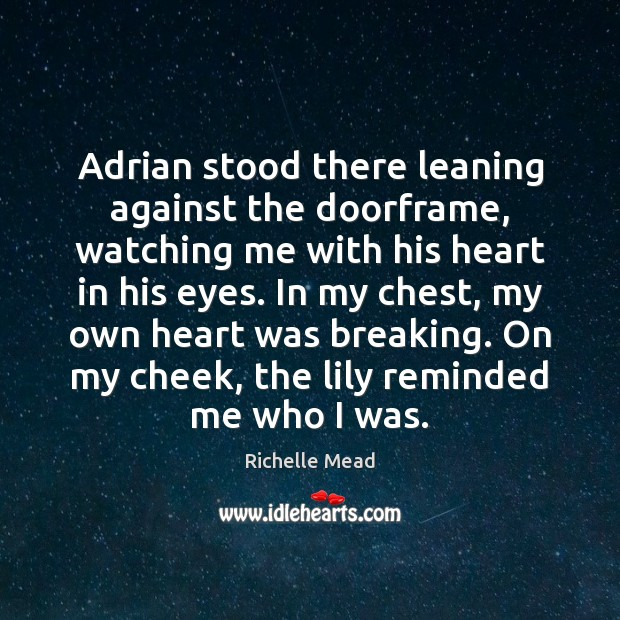 Image, Adrian stood there leaning against the doorframe, watching me with his heart
