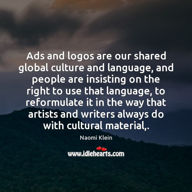 Image, Ads and logos are our shared global culture and language, and people