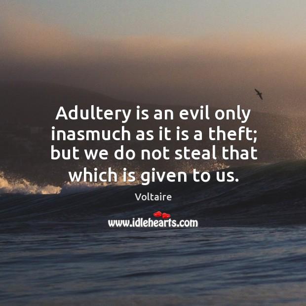 Image, Adultery is an evil only inasmuch as it is a theft; but