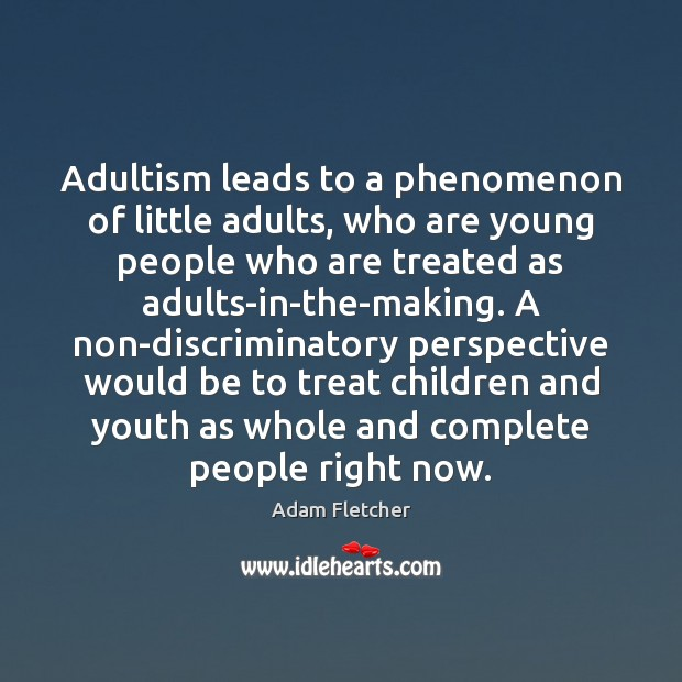Image, Adultism leads to a phenomenon of little adults, who are young people