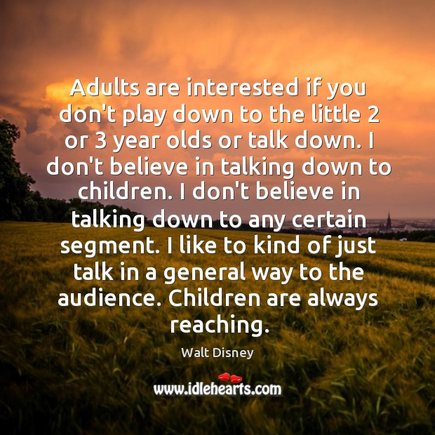 Image, Adults are interested if you don't play down to the little 2 or 3