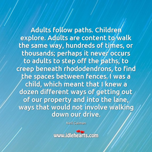 Adults follow paths. Children explore. Adults are content to walk the same Image