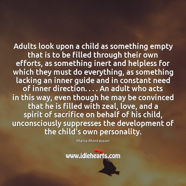 Adults look upon a child as something empty that is to be Image