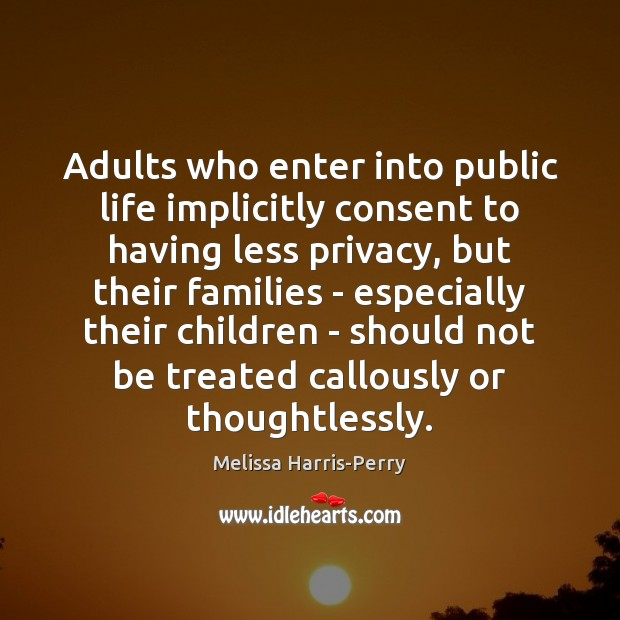 Adults who enter into public life implicitly consent to having less privacy, Image