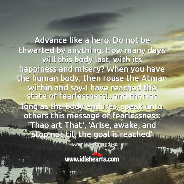Image, Advance like a hero. Do not be thwarted by anything. How many