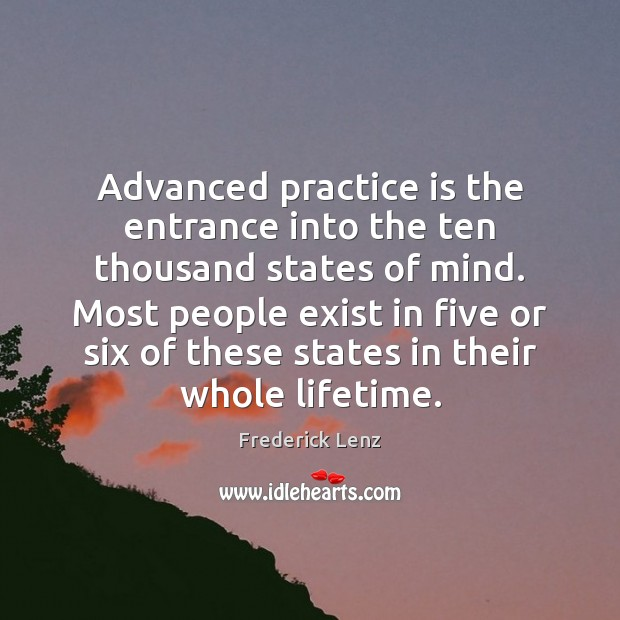 Advanced practice is the entrance into the ten thousand states of mind. Practice Quotes Image