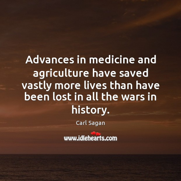 Image, Advances in medicine and agriculture have saved vastly more lives than have
