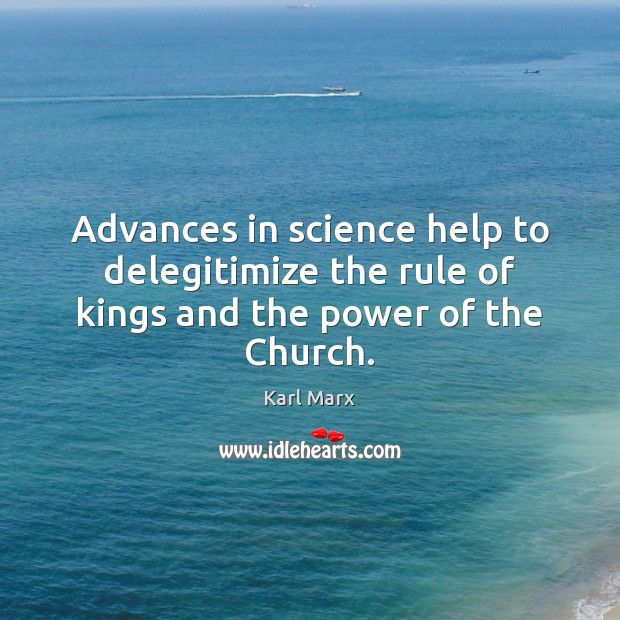 Image, Advances in science help to delegitimize the rule of kings and the power of the Church.
