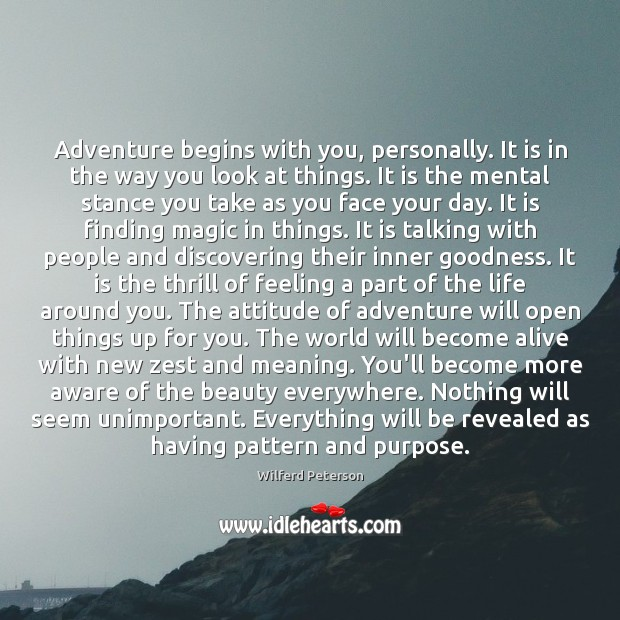 Image, Adventure begins with you, personally. It is in the way you look