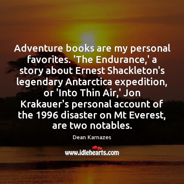Image, Adventure books are my personal favorites. 'The Endurance,' a story about