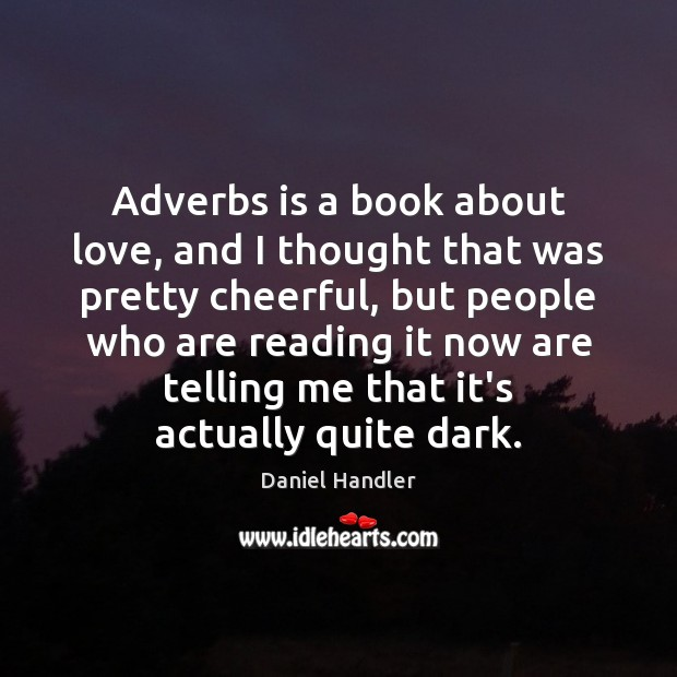 Image, Adverbs is a book about love, and I thought that was pretty
