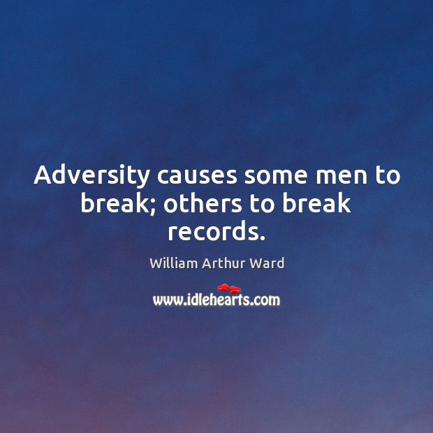 Image, Adversity causes some men to break; others to break records.