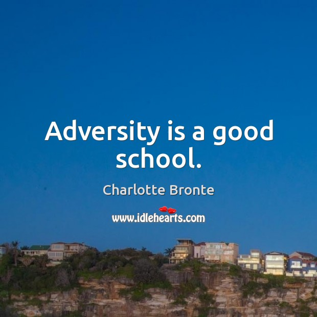Image, Adversity is a good school.