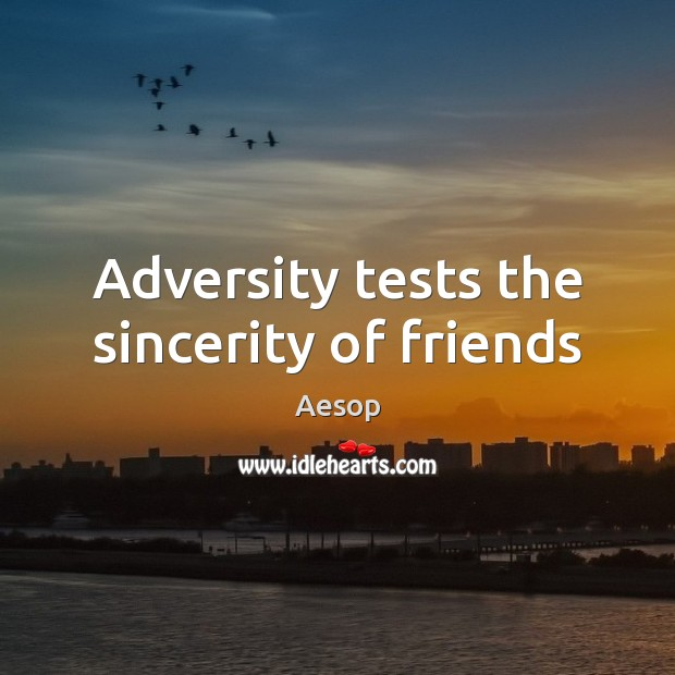 Image, Adversity tests the sincerity of friends