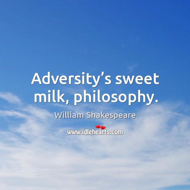 Image, Adversity's sweet milk, philosophy.