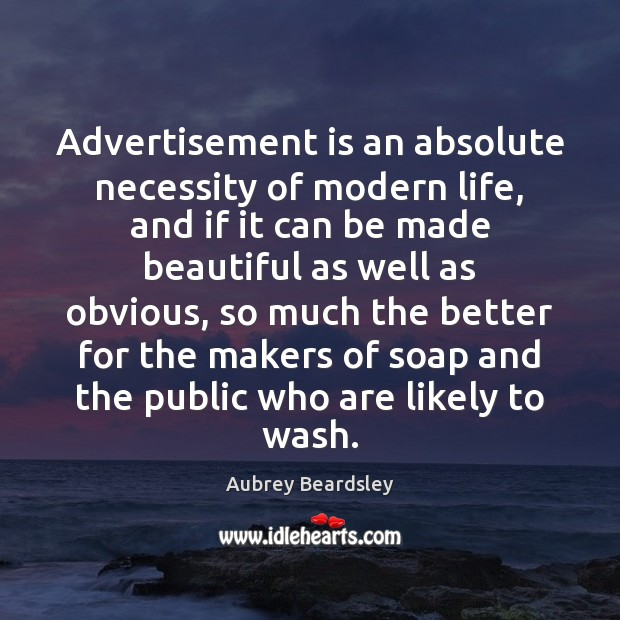 Advertisement is an absolute necessity of modern life, and if it can Image