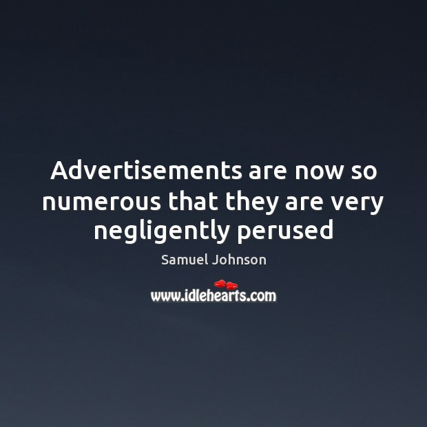 Image, Advertisements are now so numerous that they are very negligently perused