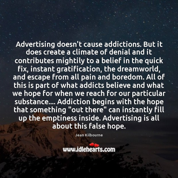 Advertising doesn't cause addictions. But it does create a climate of denial Image