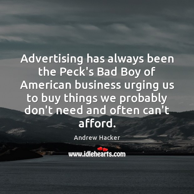 Image, Advertising has always been the Peck's Bad Boy of American business urging