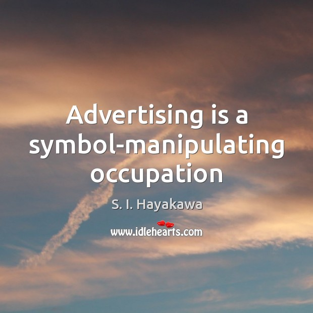 Image, Advertising is a symbol-manipulating occupation