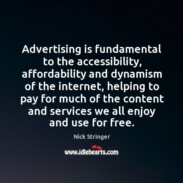 Image, Advertising is fundamental to the accessibility, affordability and dynamism of the internet,