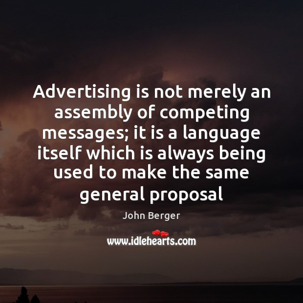 Advertising is not merely an assembly of competing messages; it is a Image