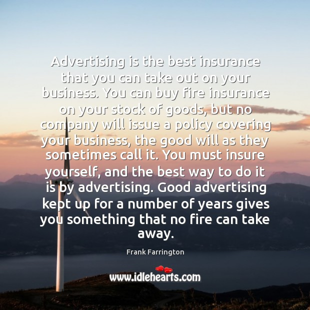 Advertising is the best insurance that you can take out on your Image