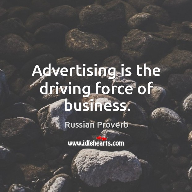 Advertising is the driving force of business. Image