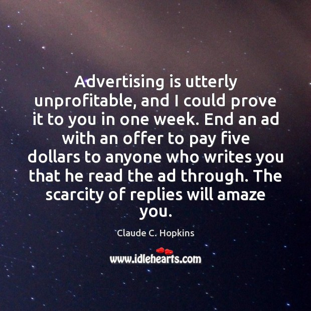 Advertising is utterly unprofitable, and I could prove it to you in Image