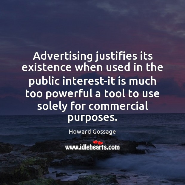 Advertising justifies its existence when used in the public interest-it is much Image