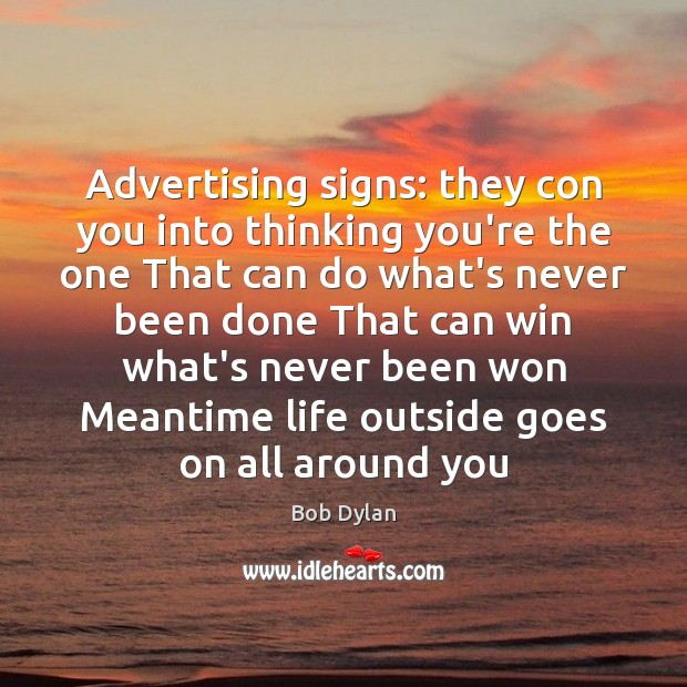 Advertising signs: they con you into thinking you're the one That can Image