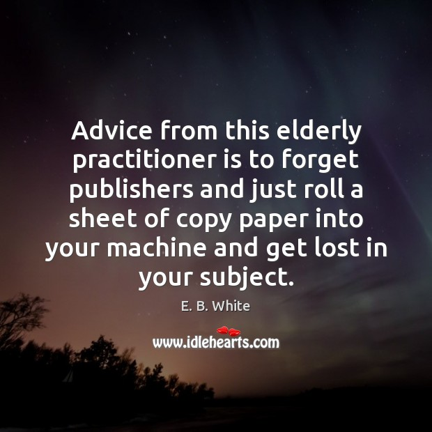 Image, Advice from this elderly practitioner is to forget publishers and just roll
