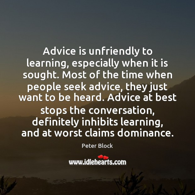 Advice is unfriendly to learning, especially when it is sought. Most of Image