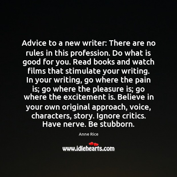 Image, Advice to a new writer: There are no rules in this profession.