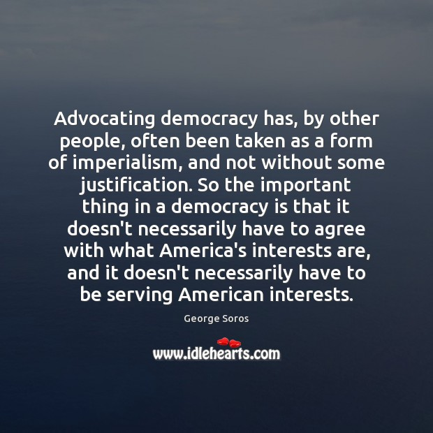 Image, Advocating democracy has, by other people, often been taken as a form