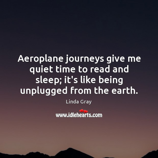 Aeroplane journeys give me quiet time to read and sleep; it's like Image