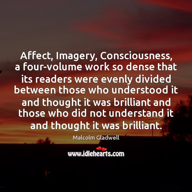 Image, Affect, Imagery, Consciousness, a four-volume work so dense that its readers were